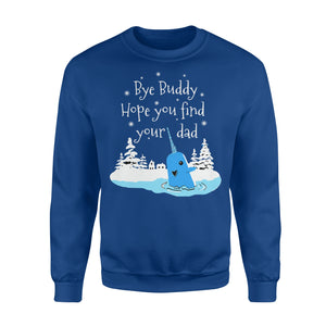 Bye Buddy Hope You Find Your Dad Narwhal - Standard Fleece Sweatshirt Apparel S / Royal