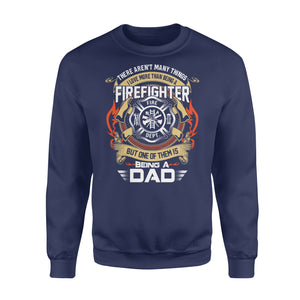 There Aren't Many Things I Love More Than Being A Firefighter - Standard Fleece Sweatshirt Apparel S / Navy
