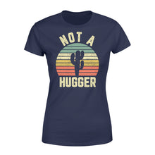 Load image into Gallery viewer, Funny Not A Hugger Cactus - Standard Women's T-shirt