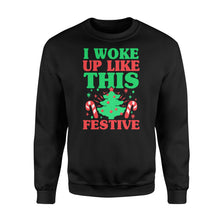 Load image into Gallery viewer, Christmas Vacation T Shirts I Woke Up Like This Festive Christmas - Standard Fleece Sweatshirt Apparel S / Black