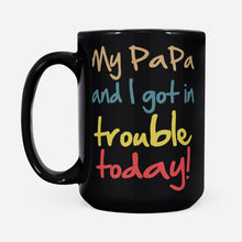 Load image into Gallery viewer, Funny Family Matching Printed Mugs Got In Trouble Papa Kids Design - Black Mug Drinkware 15oz
