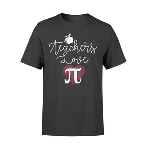 Teachers Love Pi Math - Standard T-shirt Apparel S / Black