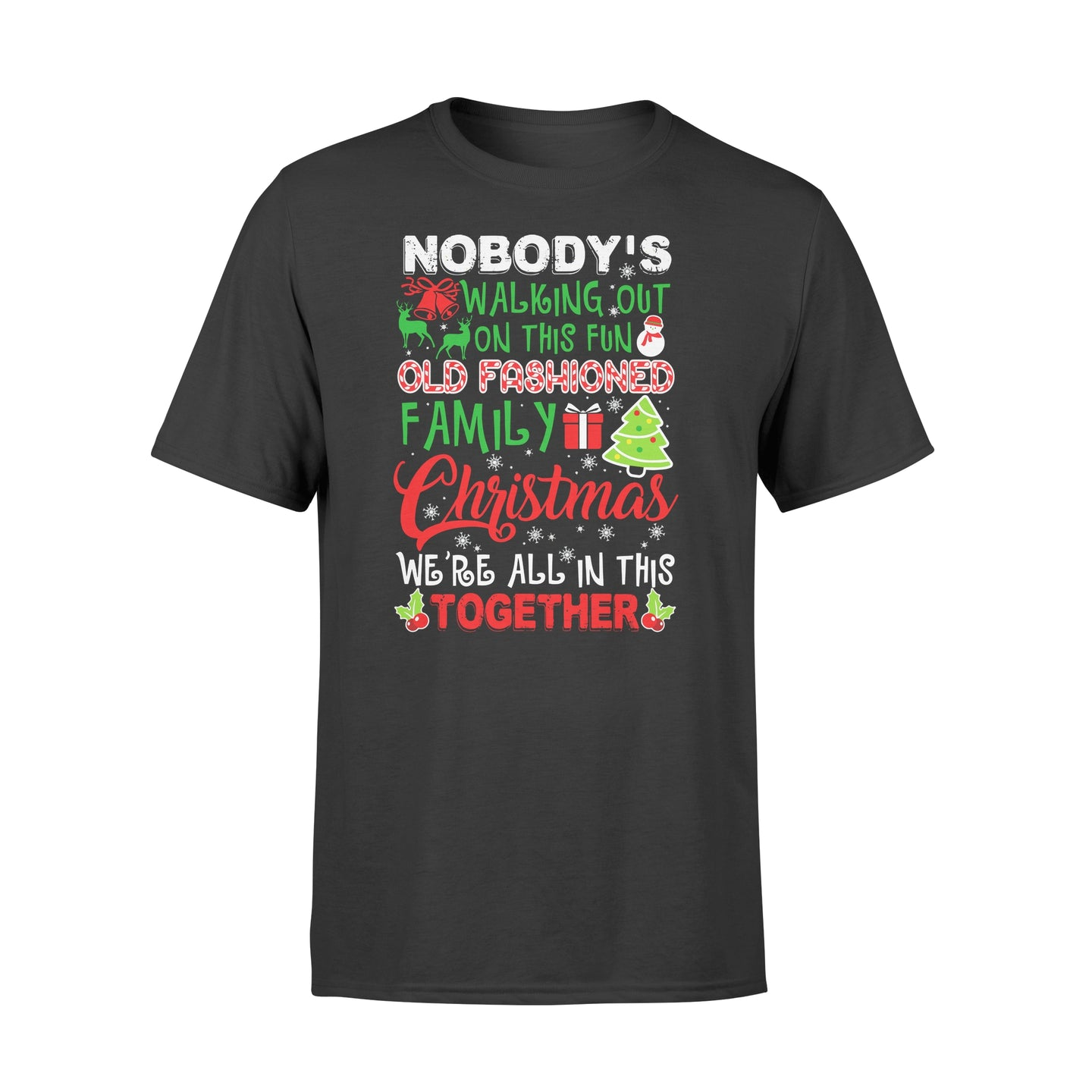 Family Christmas We're All In This Together - Standard T-shirt Apparel S / Black