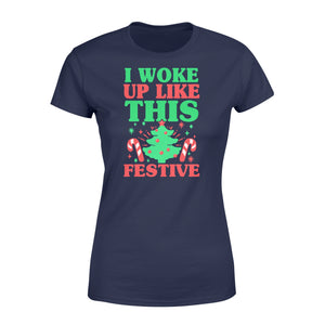 Christmas Vacation T Shirts I Woke Up Like This Festive Christmas - Standard Women's T-shirt Apparel XS / Navy