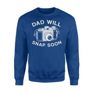 Dad Will Snap Soon Premium Fleece Sweatshirt Apparel S / Royal