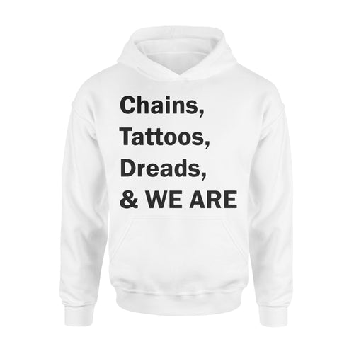 Chains, Tattoos, Dreads WE ARE - Standard Hoodie Apparel S / White