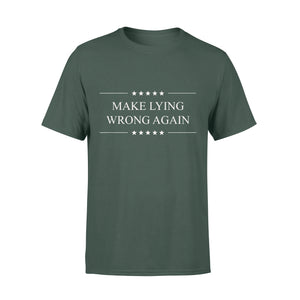 Make Lying Wrong Again Anti Trump - Standard T-shirt Apparel S / Forest