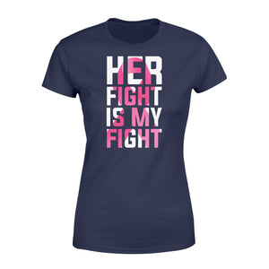 Her Fight Is My Fight - Standard Women's T-shirt Apparel XS / Navy