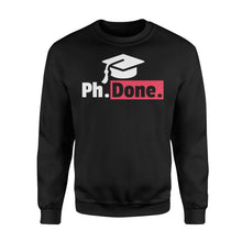 Load image into Gallery viewer, Funny PhD Graduation - Standard Fleece Sweatshirt Apparel S / Black