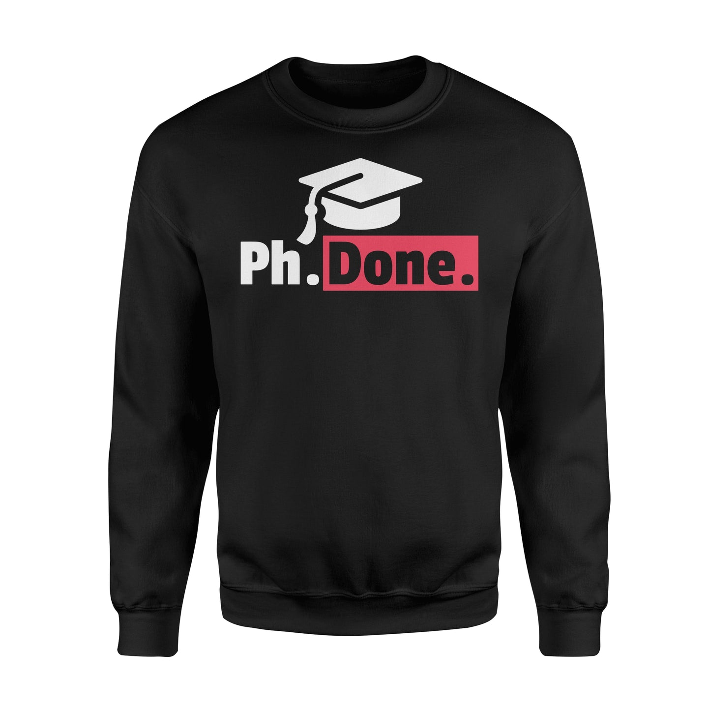 Funny PhD Graduation - Standard Fleece Sweatshirt