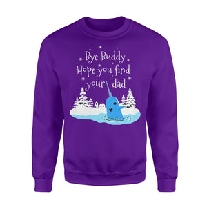 Bye Buddy Hope You Find Your Dad Narwhal - Standard Fleece Sweatshirt Apparel S / Purple