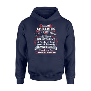 I'm An Aquarius I Was Born With My Heart On My Sleeve Birthday - Standard Hoodie Apparel S / Navy