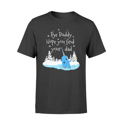 Bye Buddy Hope You Find Your Dad Narwhal - Standard T-shirt Apparel S / Black