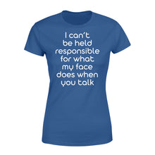 Load image into Gallery viewer, I Cant Be Held Responsible For What My Face - Standard Women's T-shirt Apparel XS / Royal