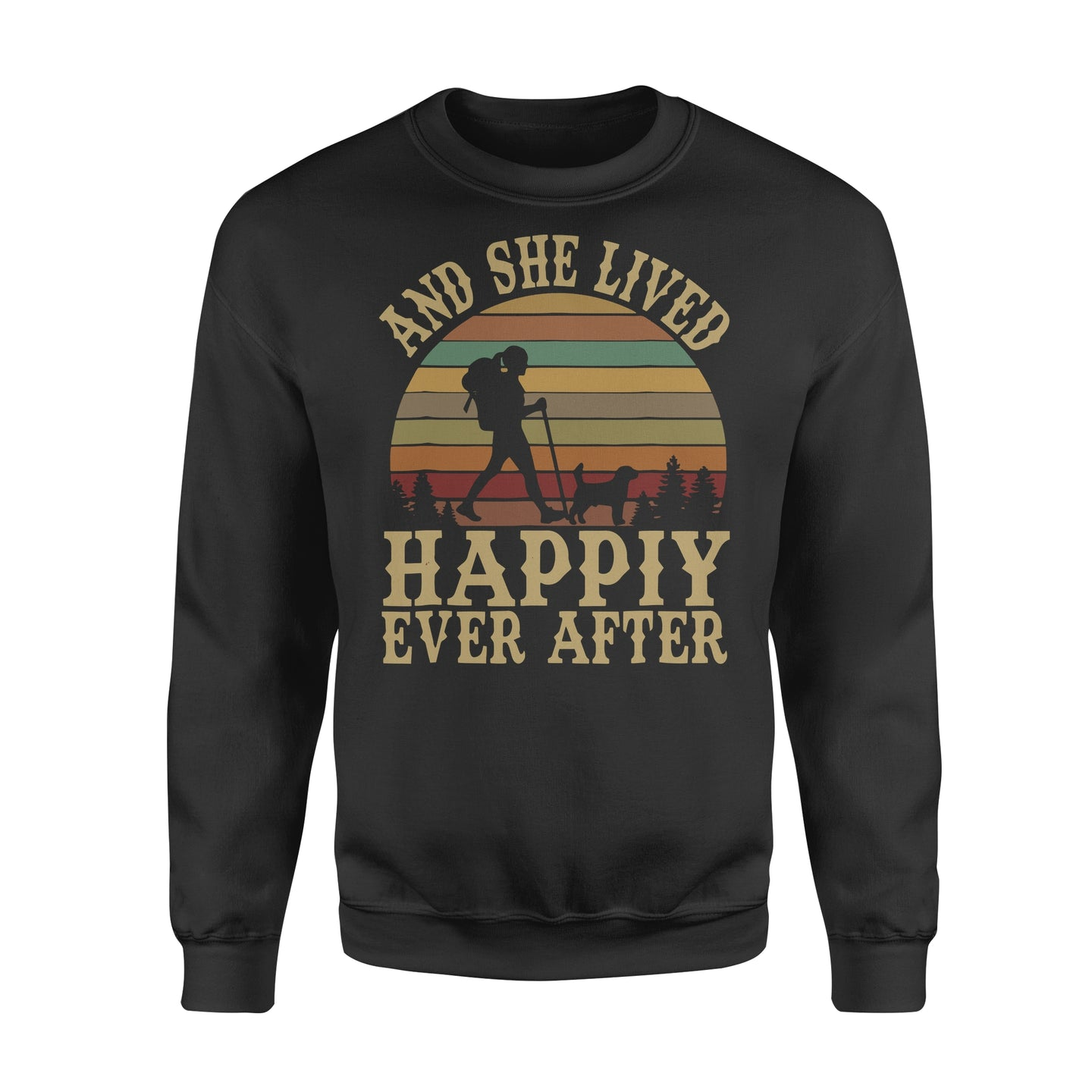 And She Lived Happily Ever After Hiking Camping Outdoor Tees - Standard Fleece Sweatshirt