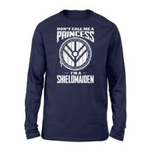 Load image into Gallery viewer, Don't Call Me A Princess I'm A Shieldmaiden Viking - Standard Long Sleeve Apparel S / Navy