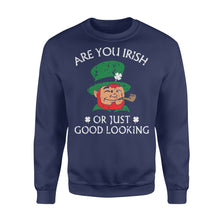 Load image into Gallery viewer, Are You Irish Or Just Good Looking St Patrick's Day - Standard Fleece Sweatshirt