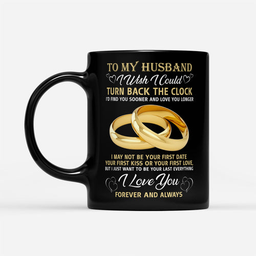 Best Graphic Husband Mug Designs From Wife Turn Back Clock Couple Love - Black Mug Drinkware 11oz