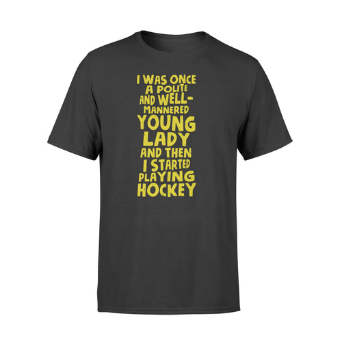 Young Lady And Then I Started Playing Hockey - Standard T-shirt Apparel S / Black
