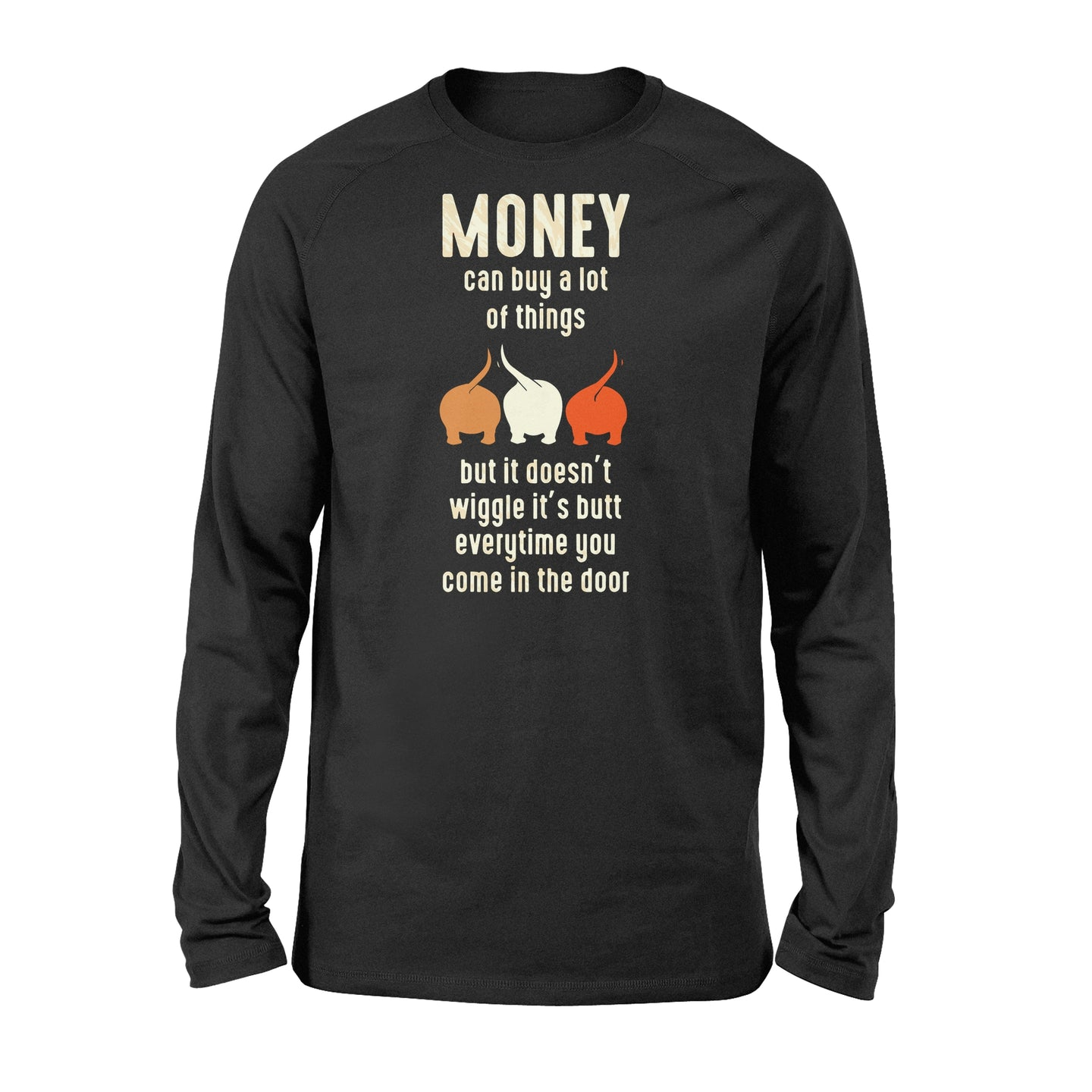 Money Can Buy A Lot Of Things Dog Lover - Standard Long Sleeve Apparel S / Black