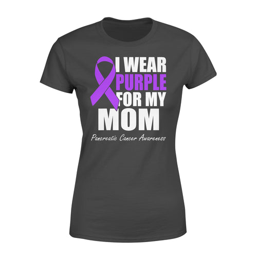 I Wear Purple For My Mom Ribbon Pancreatic Cancer Awareness - Standard Women's T-shirt Apparel XS / Black