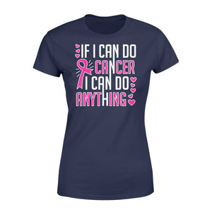 If I Can Do Cancer...I Can Do Anything - Standard Women's T-shirt