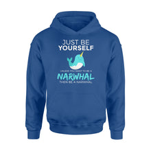 Load image into Gallery viewer, You Want To Be A Narwhal - Standard Hoodie Apparel S / Royal