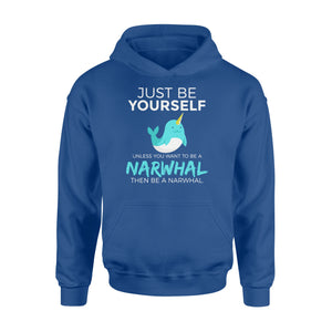 You Want To Be A Narwhal - Standard Hoodie Apparel S / Royal