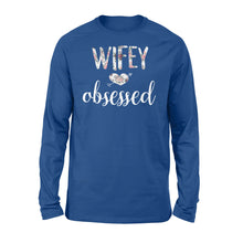 Load image into Gallery viewer, Wifey Obsessed Wife Husband Wedding - Standard Long Sleeve Apparel S / Royal