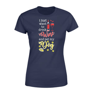 Drink Wine And Pet My Dog Pet Lover - Standard Women's T-shirt Apparel XS / Navy