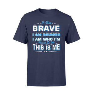 I Am Brave I Am Bruised Fathers Day - Standard T-shirt