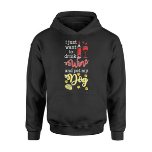 Drink Wine And Pet My Dog Pet Lover - Standard Hoodie Apparel S / Black
