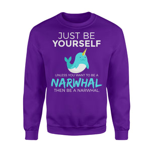 Just Be Yourself Unless You Want To Be A Narwhal - Standard Fleece Sweatshirt Apparel S / Purple