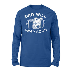 Dad Will Snap Soon Long Sleeve Apparel S / Royal