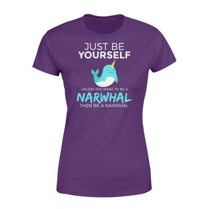 You Want To Be A Narwhal - Standard Women's T-shirt Apparel XS / Purple