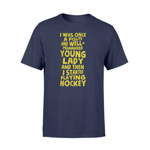 Young Lady And Then I Started Playing Hockey - Standard T-shirt Apparel S / Navy