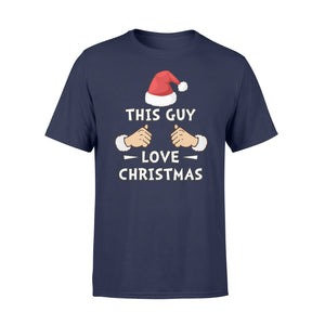 This Guy Love Christmas - Standard T-shirt
