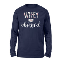 Load image into Gallery viewer, Wifey Obsessed Wife Husband Wedding - Standard Long Sleeve Apparel S / Navy