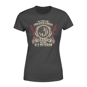 All People Are Created Equal Then A Few Become  Veteran - Standard Women's T-shirt