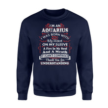 Load image into Gallery viewer, I'm An Aquarius I Was Born With My Heart On My Sleeve Birthday - Standard Fleece Sweatshirt Apparel S / Navy