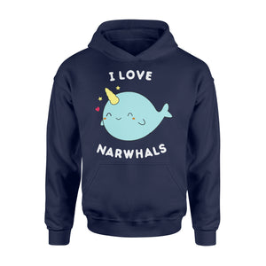 I Love Narwhals Cute - Standard Hoodie Apparel S / Navy
