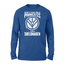 Load image into Gallery viewer, Don't Call Me A Princess I'm A Shieldmaiden Viking - Standard Long Sleeve Apparel S / Royal