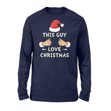 Load image into Gallery viewer, This Guy Love Christmas - Standard Long Sleeve Apparel S / Navy