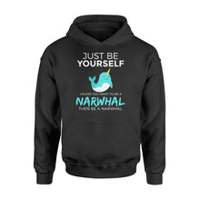 Load image into Gallery viewer, You Want To Be A Narwhal - Standard Hoodie Apparel S / Black