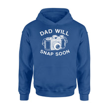 Load image into Gallery viewer, Dad Will Snap Soon Standard Hoodie Apparel S / Royal