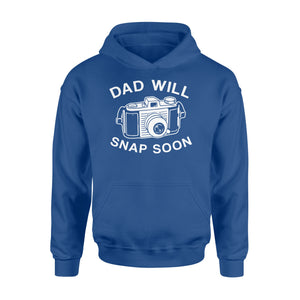 Dad Will Snap Soon Standard Hoodie Apparel S / Royal