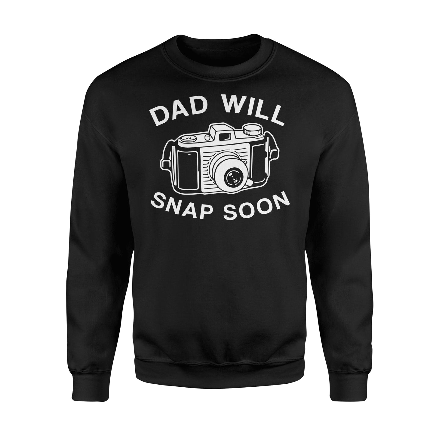 Dad Will Snap Soon Premium Fleece Sweatshirt Apparel S / Black