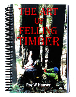 The Art of Felling Timber (Book) by Roy W. Hauser