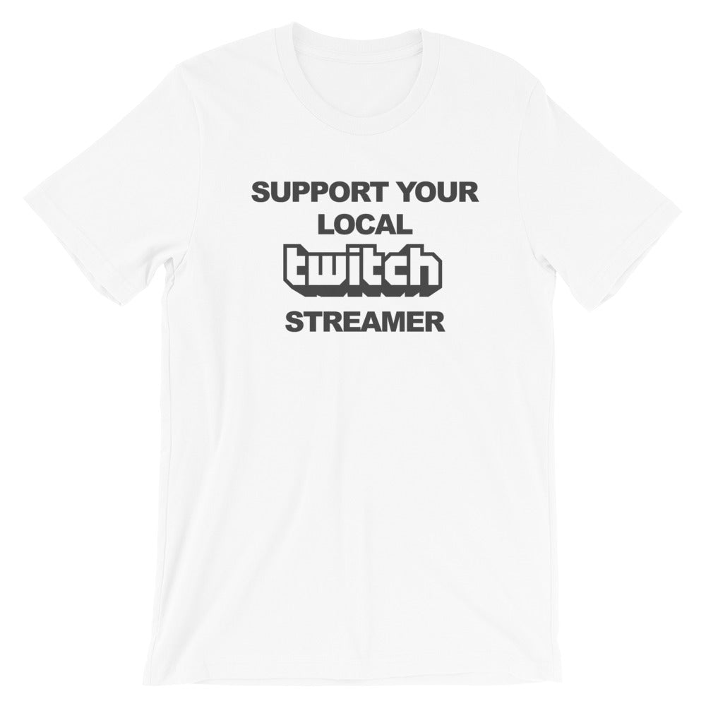 Support your Local Twitch Streamer T-Shirt
