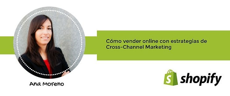 Cómo vender online con estrategias de Cross-Channel Marketing